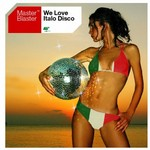 We Love Italo Disco