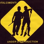 ITALCIMENTI - Under Construction (Front Cover)