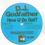 DJ GODFATHER - How U Do Dat? (Front Cover)