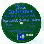 DJ GODFATHER - Playa Haters In Dis House (Front Cover)