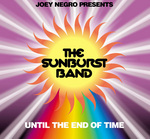 NEGRO, Joey presents THE SUNBURST BAND - Until The End Of Time (Front Cover)
