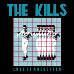 KILLS, The - Love Is A Deserter (Front Cover)