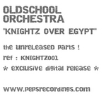 OLDSCHOOL ORCHESTRA - Knightz Over Egypt (Unreleased Parts) (Front Cover)