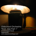 OLDSCHOOL ORCHESTRA - Klub Jazz Part 1 (Unreleased Track) (Front Cover)