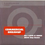 COMMERCIAL BREAKUP - All I Love Is Green (Front Cover)