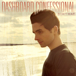 DASHBOARD CONFESSIONAL - Don't Wait (Front Cover)