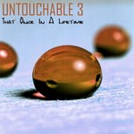 UNTOUCHABLE 3 - That Once In A Lifetime (Front Cover)