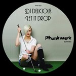 DJ DELICIOUS - Let It Drop (Front Cover)