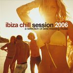 VARIOUS - Ibiza Chill Session 2006 (Front Cover)