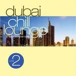 VARIOUS - Dubai Chill Lounge Vol 2 (Front Cover)