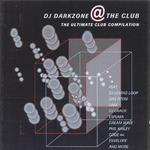 VARIOUS - DJ Darkzone @ The Club (Front Cover)