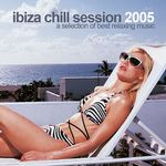 VARIOUS - Ibiza Chill Session 2005 (Front Cover)
