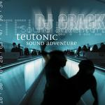 DJ CRACK - Teutonic Sound Adventure (Front Cover)