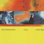 YOUNG GODS, The - Play Kurt Weill (Front Cover)