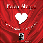 SHARPE, Helen - Got 2 Have Your Love (Front Cover)