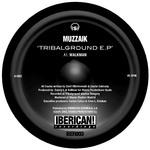 MUZZAIK - Tribalground EP (Front Cover)