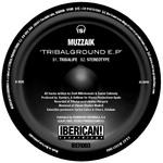 MUZZAIK - Tribalground EP (Back Cover)