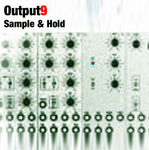 OUTPUT9 - Sample & Hold (Front Cover)