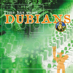DUBIANS - Time Has Come (Front Cover)