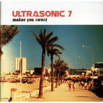 ULTRASONIC 7 - Ultrasonic 7 Makes You Sweat (Front Cover)