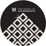 TRENTEMOLLER - Always Something Better (Front Cover)