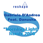 D'ANDREA, Gabriele feat DANUSHA - Morning Light 2006 (Front Cover)