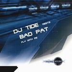 DJ TIDE meets BAD PAT - Fly With Me (Front Cover)