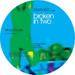 Broken In Two