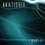 AKATISHIA - I Want It (Back Cover)