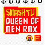 SMASH TV - Queen Of Men Remixes (Front Cover)