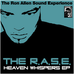 RASE, The aka THE RON ALLEN SOUND EXPERIENCE - Heaven Whispers EP (Front Cover)