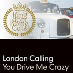LONDON CALLING - You Drive Me Crazy (Front Cover)