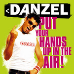 DANZEL - Put Your Hands Up In The Air! (Front Cover)