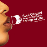 SOUL CENTRAL feat KATHY BROWN - Strings Of Life (Stronger On My Own) (Front Cover)