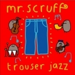 Mr Scruff: Here We Go