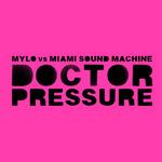 MYLO vs MIAMI SOUND MACHINE - Doctor Pressure (Front Cover)
