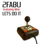 2FABU feat WHO - Let's Do It (Front Cover)