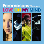 FREEMASONS feat AMANDA WILSON - Love On My Mind (Front Cover)