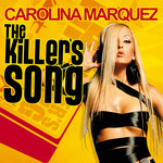 MARQUEZ, Carolina - The Killers Song (Front Cover)