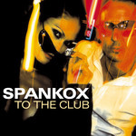 SPANKOX - To The Club (Front Cover)