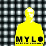 MYLO - Drop The Pressure (Front Cover)