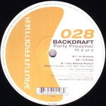 BACKDRAFT - Party Preacher (Part 2 Of 2) (Front Cover)