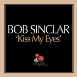 SINCLAR, Bob - Kiss My Eyes (Front Cover)