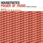 HOUSEMATES - Power Of Music (Front Cover)