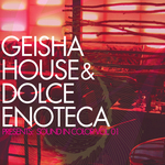 Geisha House & Dolce Enoteca Presents: Sound In Color Vol 010