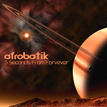 AFROBATIK - 5 Seconds From Forever (Front Cover)