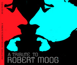 VARIOUS - A Tribute To Robert Moog (Front Cover)