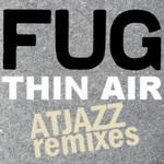 FUG - Thin Air (Atjazz Remixes) (Front Cover)