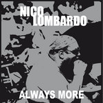 LOMBARDO, Nico - Always More (Front Cover)
