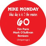 MONDAY, Mike - What Day Is It? (remixes) (Front Cover)